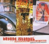 Beyond Istanbul. Vol. 1, Underground grooves of Turkey