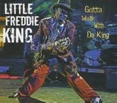 Gotta walk with Da King