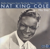 Nat King Cole & his Trio : Radio sessions from the early years 1944-1945. vol.4