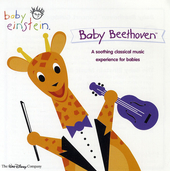 Baby Beethoven : a soothing classical music experience for babies