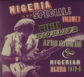 Nigeria special : modern highlife, Afro-sounds & Nigerian blues 1970-1976. Vol. 2