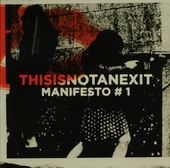 Thisisnotanexit : Manifesto. vol.1