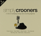Simply crooners : 2 cd's of swinging songs and crooning legends