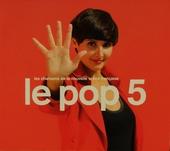 Le pop : Les chansons de la nouvelle scène française. vol.5