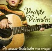 Vrolijke vrienden : de mooiste kinderliedjes van vroeger