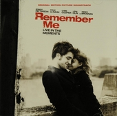 Remember me : live in the moments : original motion picture soundtrack