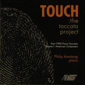 Touch - The toccata project : Post-1900 piano toccatas. vol.1 American composers