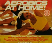 Aerobics at home! : nonstop-aerobic fitness music incl. and many more ...
