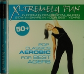 X-tremely fun : pop classics aerobic for best agers