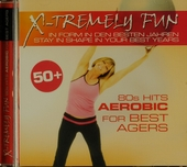 X-tremely fun : 80s hits aerobic for best agers