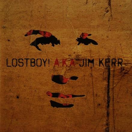 Lostboy! A.K.A. Jim Kerr
