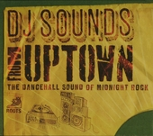 DJ sounds from uptown : the dancehall sound of Midnight Rock