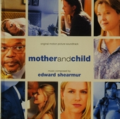 Mother and child : original motion picture soundtrack