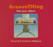 The love album : live at the Ancienne Belgique