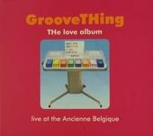 The love album : live at the Ancienne Belgique