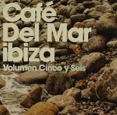 Café Del Mar Ibiza. Vol. 5 & 6
