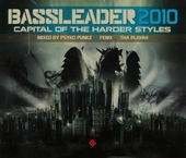 Bassleader 2010 : capital of the harder styles