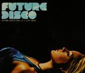 Future disco. vol.3 : City heat