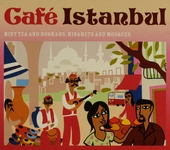 Café Istanbul : mint tea and hookahs, minarets and mosques