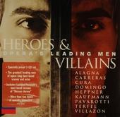 Heroes & villains : Opera's leading men