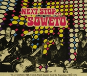 Next stop... Soweto. Vol. 2, soultown : R&B, funk & psych sounds from the townships 1969-1976