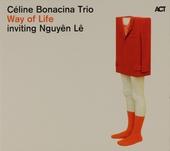 Way of life : Céline Bonacina Trio inviting Nguyên Lê