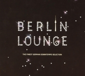 Berlin lounge : the finest German downtempo selection