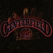 Centerfield : 25 years