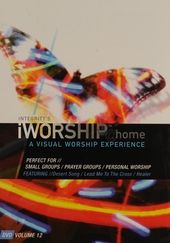 Integrity's iWorshiphome : A visual worship experience. vol.12