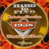 Hard to find jukebox classics 1958 : rhythm and rock