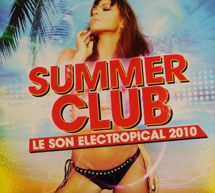Summer club : Le son electropical 2010