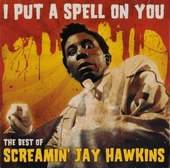 I put a spell on you : The best of Screamin' Jay Hawkins
