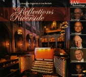 Reflections from riverside : 5 Riverside organists in live recitals
