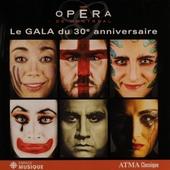 Opera de Montreal : Le gala du 30e anniversaire