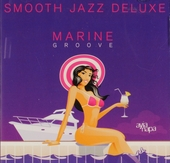 Smooth jazz deluxe : Marine groove