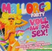 Mallorca party : Voll auf die Sex!