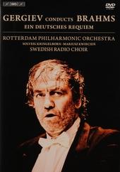 Gergiev conducts Brahms : Ein Deutsches Requiem