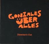 Gonzales über alles : director's cut
