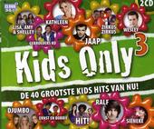 Kids only : de 40 grootste hits van nu!. Vol. 3