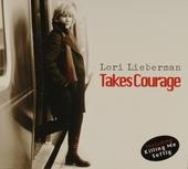 Takes courage