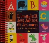 L'imagier des lettres et des mots : De A à Z en chantant!