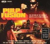 Pulp fusion : the return of the original ghetto jazz & funk classics