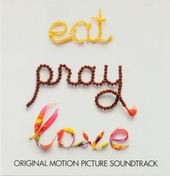 Eat pray love : original motion picture soundtrack