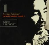 The solo albums : Smokey ; Pure Smokey. vol.1