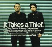 It takes a thief : the very best of Thievery Corporation