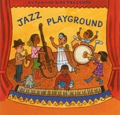 Putumayo kids presents jazz playground : bebop, swing and all that jazz
