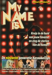 My name is : De nieuwste generatie karaokeclips. vol.1