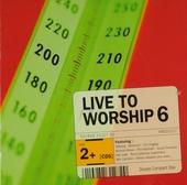 Live to worship. vol.6
