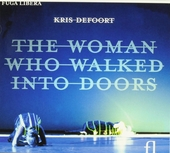 The woman who walked into doors : an opera for actress, soprano and videoscreen