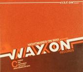 Nightmares On Wax presents Wax On Records. Vol. 3